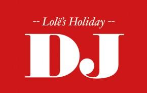 Lole Holiday DJ